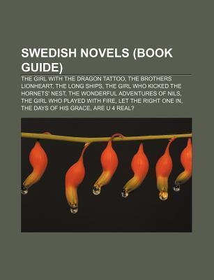 Swedish Novels: The Brothers Lionheart, the Long Ships, the Girl With the Dragon Tattoo, the Girl Who Played With Fire