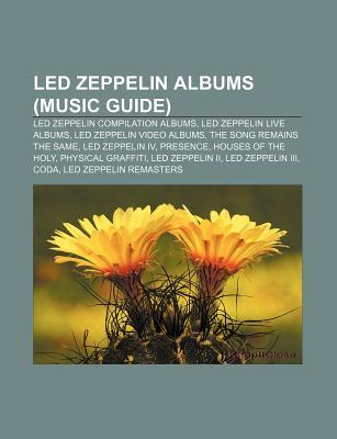 Led Zeppelin Albums: Led Zeppelin Iv, Presence, Houses of the Holy, Physical Graffiti, Led Zeppelin Ii, Led Zeppelin Iii, Coda