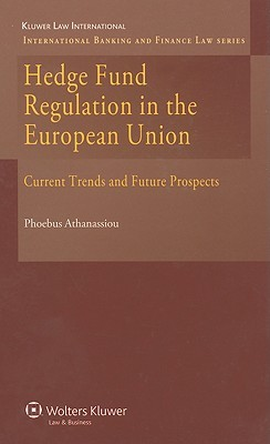 Hedge Fund Regulation in the European Union: Current Trends and Future Prospects