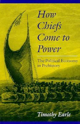 How Chiefs Come to Power: The Political Economy in Prehistory