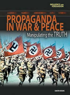 Wartime Propaganda (Influence And Persuasion)