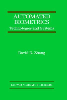 Automated Biometrics: Technologies and Systems