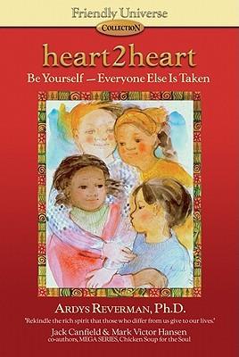Heart2heart: Be Yourself - Everyone Else Is Taken