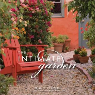 Intimate Garden, The: Spaces That Surround and Nourish