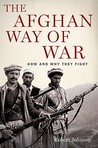 Afghan Way of War: How and Why They Fight