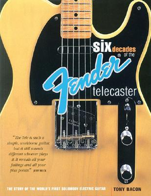 six decades of the fender telecaster the story of the world 39 s first solidbody electric guitar. Black Bedroom Furniture Sets. Home Design Ideas
