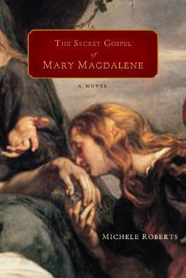 The Secret Gospel of Mary Magdalene