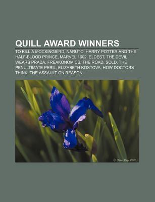 Quill Award Winners: To Kill a Mockingbird, Naruto, Harry Potter and the Half-Blood Prince, Marvel 1602, Eldest, the Devil Wears Prada
