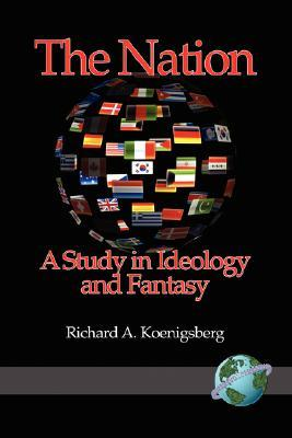 the-nation-a-study-in-ideology-and-fantasy