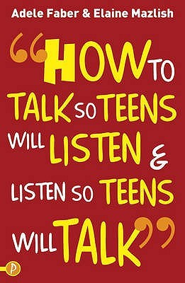 How to talk so teens will listen and listen so teens will talk by how to talk so teens will listen and listen so teens will talk by adele faber fandeluxe Document