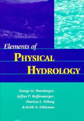 Elements of Physical Hydrology [With Contains a Web Version of the Text]