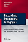Researching International Pedagogies: Sustainable Practice for Teaching and Learning in Higher Education