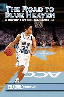 The Road To Blue Heaven: An Insider's Diary Of North Carolina's 2007 Basketball Season