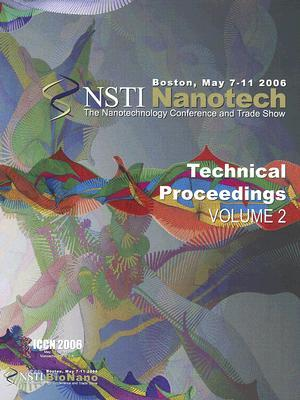 Technical Proceedings of the 2006 NSTI Nanotechnology Conference and Trade Show, Volume 2 (NSTI Nanotech: Technical Proceedings)