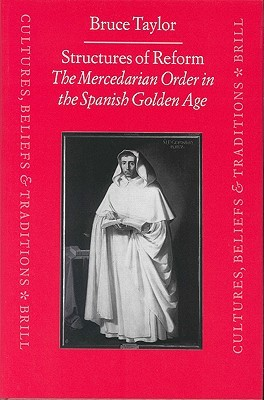 Structures Of Reform: The Mercedarian Order In The Spanish Golden Age