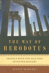 The Way of Herodotus: Travels with the Man Who Invented History