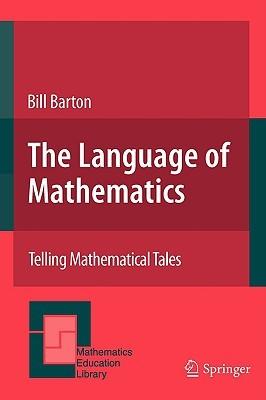 The Language of Mathematics: Telling Mathematical Tales