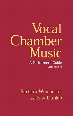 Vocal Chamber Music, Second Edition: A Performer's Guide