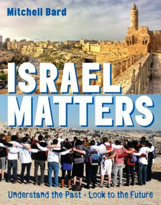israel-matters-understand-the-past-look-to-the-future