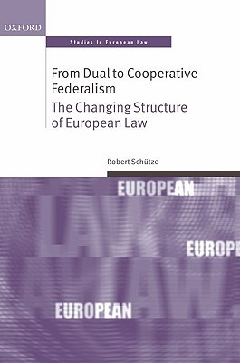 from-dual-to-cooperative-federalism-the-changing-structure-of-european-law