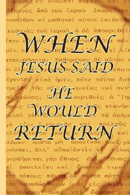 When Jesus Said He Would Return