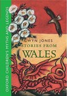 Stories From Wales: Oxford Children's Myths and Legends
