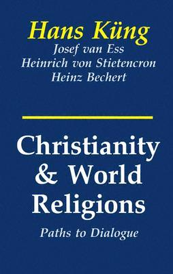 Christianity and World Religions: Paths of Dialogue with Islam, Hinduism and Buddhism