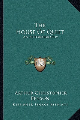The House of Quiet: An Autobiography
