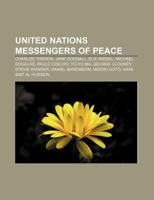United Nations Messengers of Peace: Charlize Theron, Jane Goodall, Elie Wiesel, Michael Douglas, Paulo Coelho, Yo-Yo Ma, George Clooney