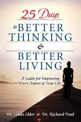 25 Days to Better Thinking & Better Living: A Guidefor Improving Every Aspect of Your Life