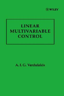 Linear Multivariable Control: Algebraic Analysis and Synthesis Methods