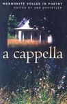 A Cappella: Mennonite Voices in Poetry
