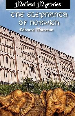 The Elephants of Norwich by Edward Marston