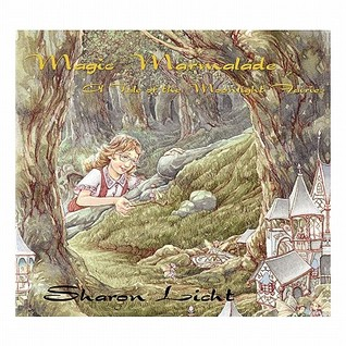 Magic Marmalade by Sharon Licht