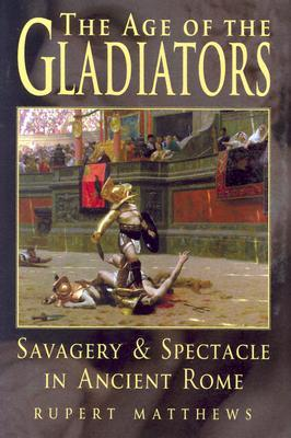 the-age-of-the-gladiators-savagery-spectacle-in-ancient-rome