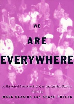 We Are Everywhere: A Historical Sourcebook of Gay and Lesbian Politics