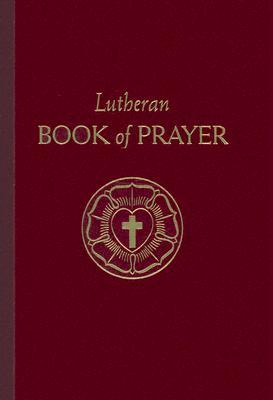 Lutheran Book of Prayer by Scot A. Kinnaman