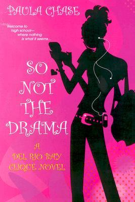 So Not The Drama by Paula Chase