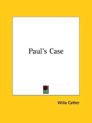 Analysis of pauls case by willa cather