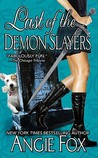 Last of the Demon Slayers (Demon Slayer, #4)