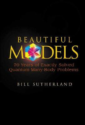 Beautiful Models: 70 Years of Exactly Solved Quantum Many-Body Problems