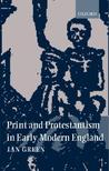 Print and Protestantism in Early Modern England