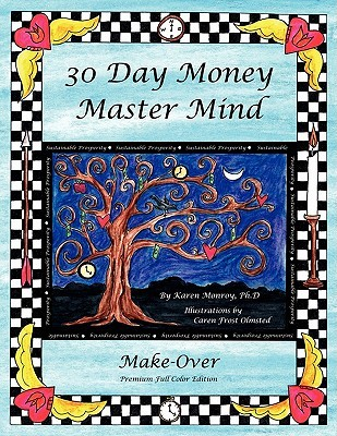 30 Day Money Master Mind Make-Over Premium Color Edition by Karen Monroy