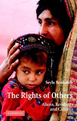 The Rights of Others by Şeyla Benhabib