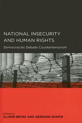 National Insecurity and Human Rights: Democracies Debate Counterterrorism