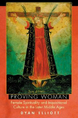 Proving Woman by Dyan Elliott