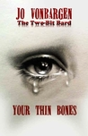 Thin Your Bones: Letters I Never Sent You