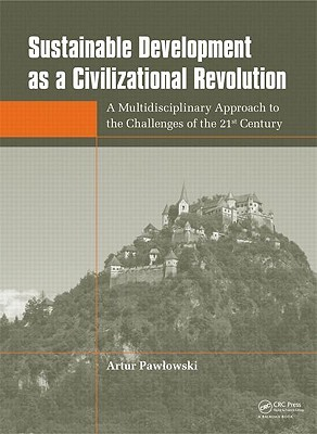 Sustainable Development as a Civilizational Revolution: A Multidisciplinary Approach to the Challenges of the 21st Century