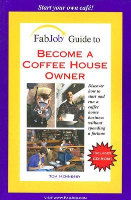 FabJob Guide to Become a Coffee House Owner (FabJob Guides)