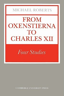 From Oxenstierna to Charles XII: Four Studies